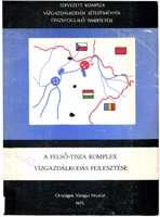3e3fd6d9ab KÖNYVTÁR OVH: A Felső-Tisza komplex vízgazdálkodás fejlesztése (OVH,  Budapest, 1975)